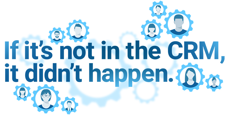 If it's not in the CRM it didn't happen image