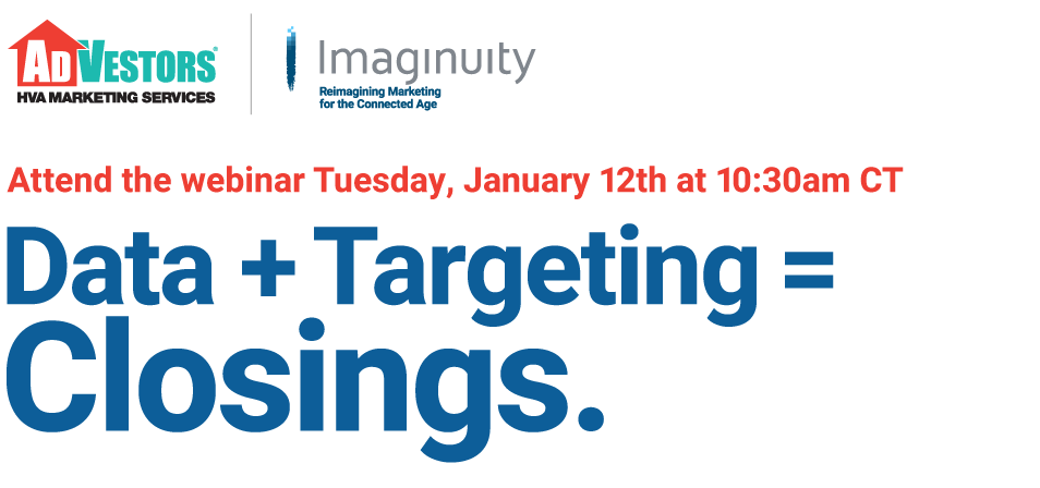 Data + Targeting = Closings. Attend the webinar - Tuesday, January 12th at 10:30am CT